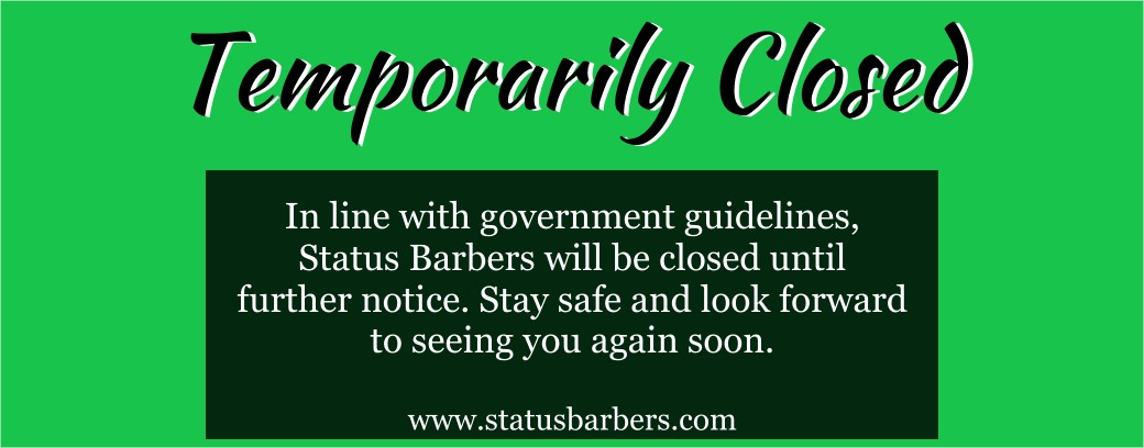Status Barbers is temporarily closed in line with government guidelines